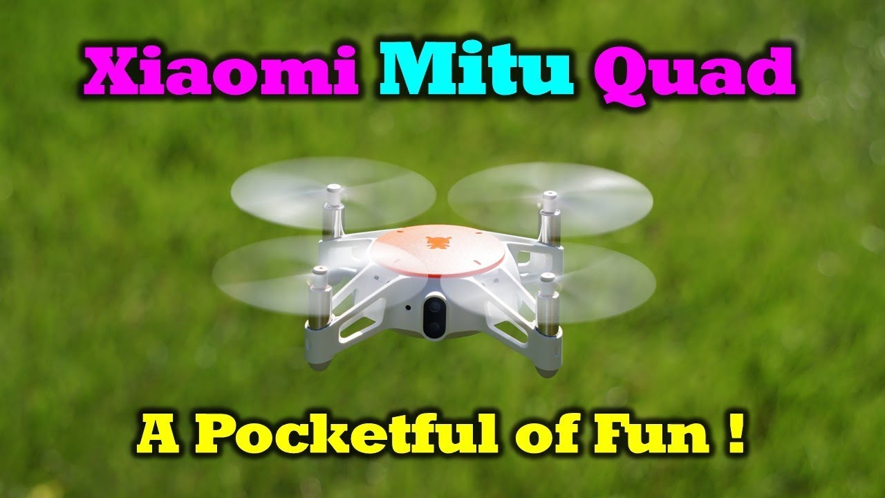Xiaomi Mitu Quad – Things You'll Want to Know