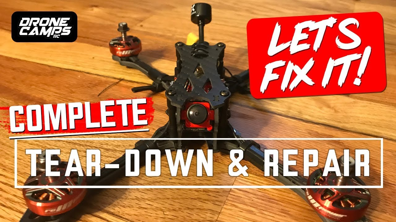 FPV RACE QUAD REPAIR – FIX IT! – COMPLETE Tear Down & Repair Tutorial