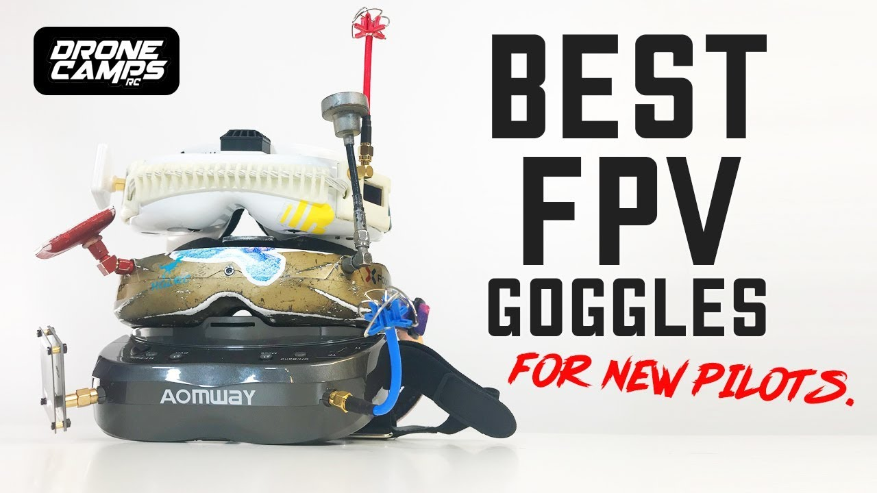 BEST FPV GOGGLES – After 10 Years of Flying Experience