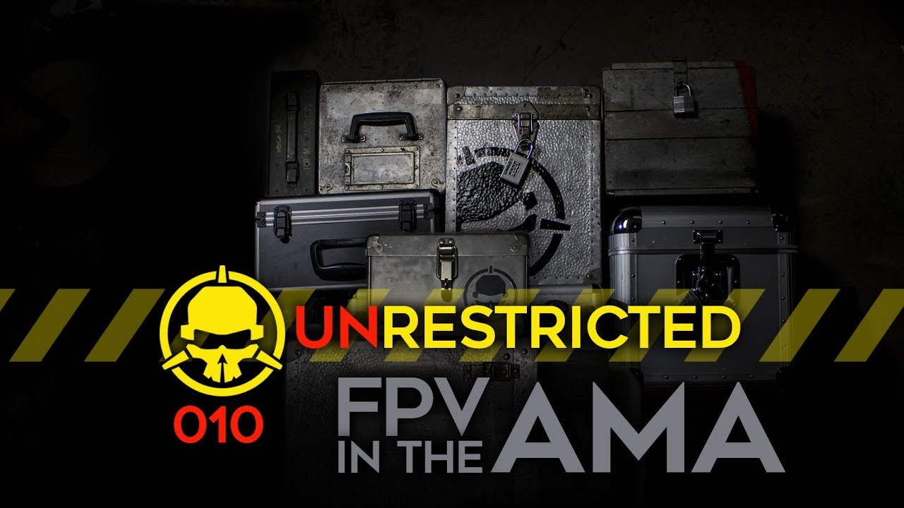 Unrestricted Podcast Ep010 – FPV and the AMA (with Matt Ruddick)