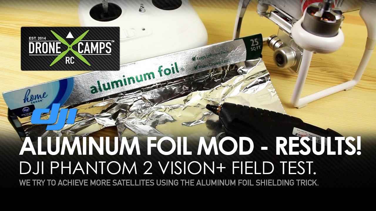 Phantom 2, Aluminum Foil Mod – HOW-TO & RESULTS!