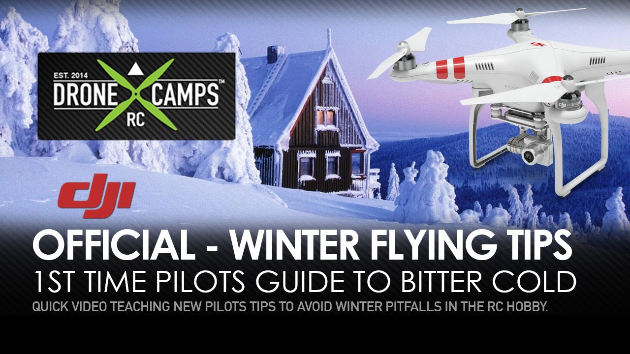 OFFICIAL – Winter R/C Flying Tips by Drone Camps RC