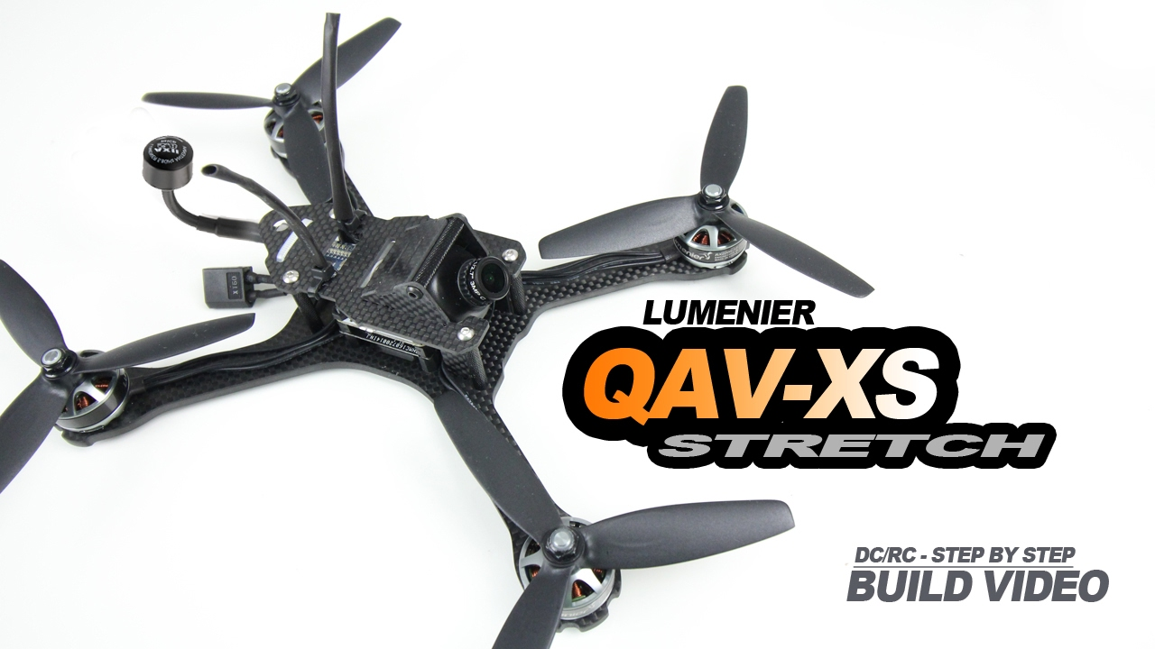 ULTIMATE STRETCH – LUMENIER QAV XS, DC/RC Build Video