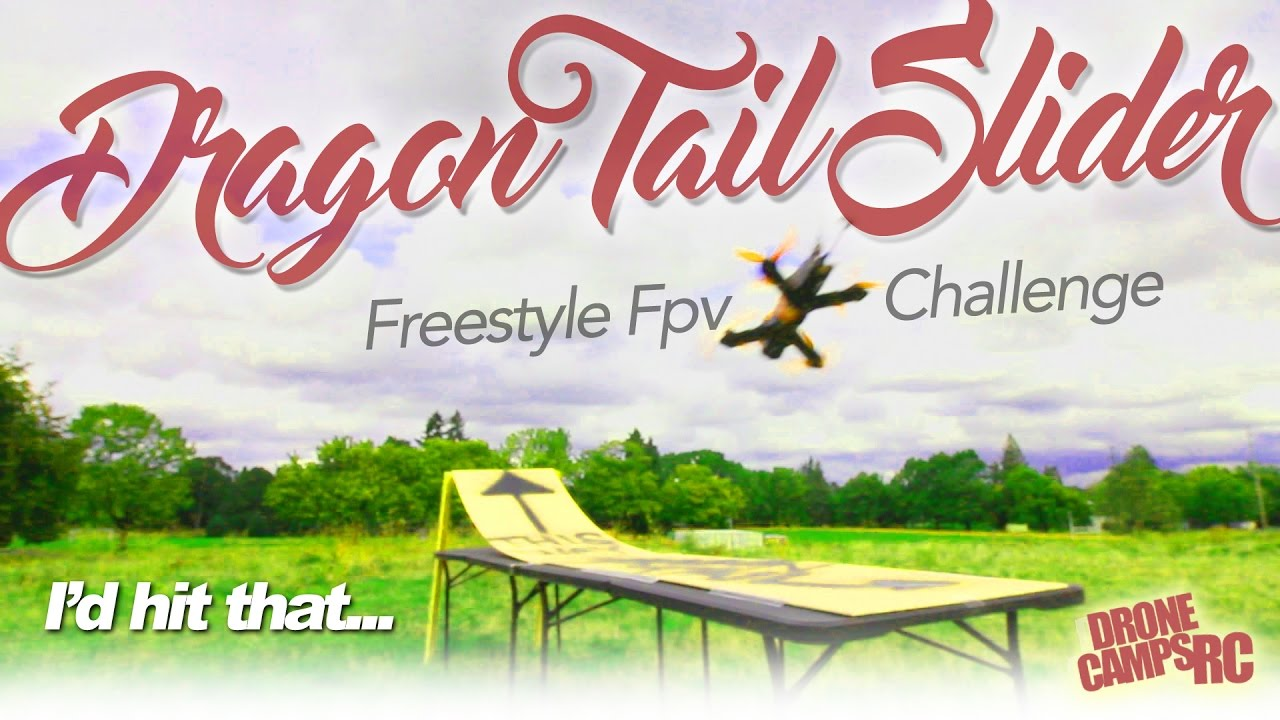 Freestyle Challenge – Dragon Tail Slider by Drone Camps RC