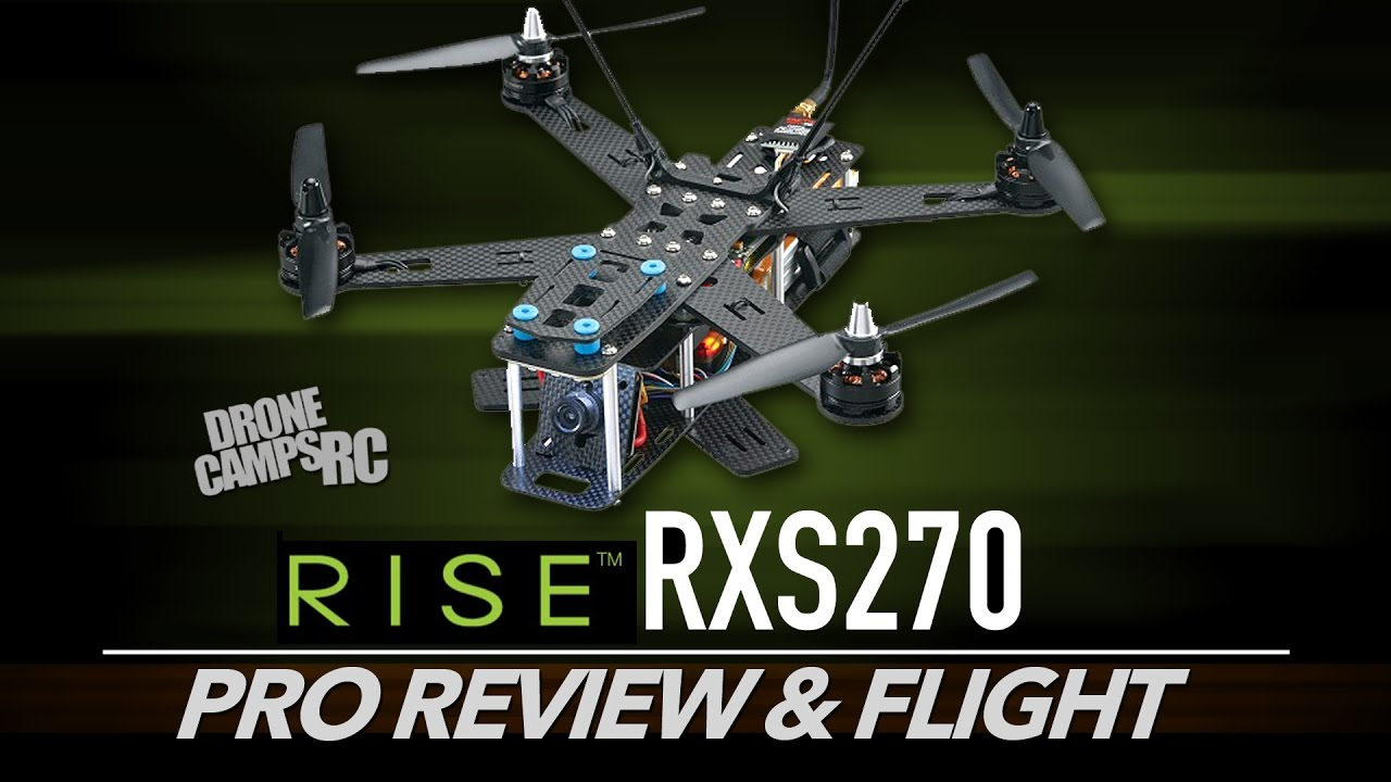 RISE RXS270 – PRO REVIEW & FLIGHT TEST