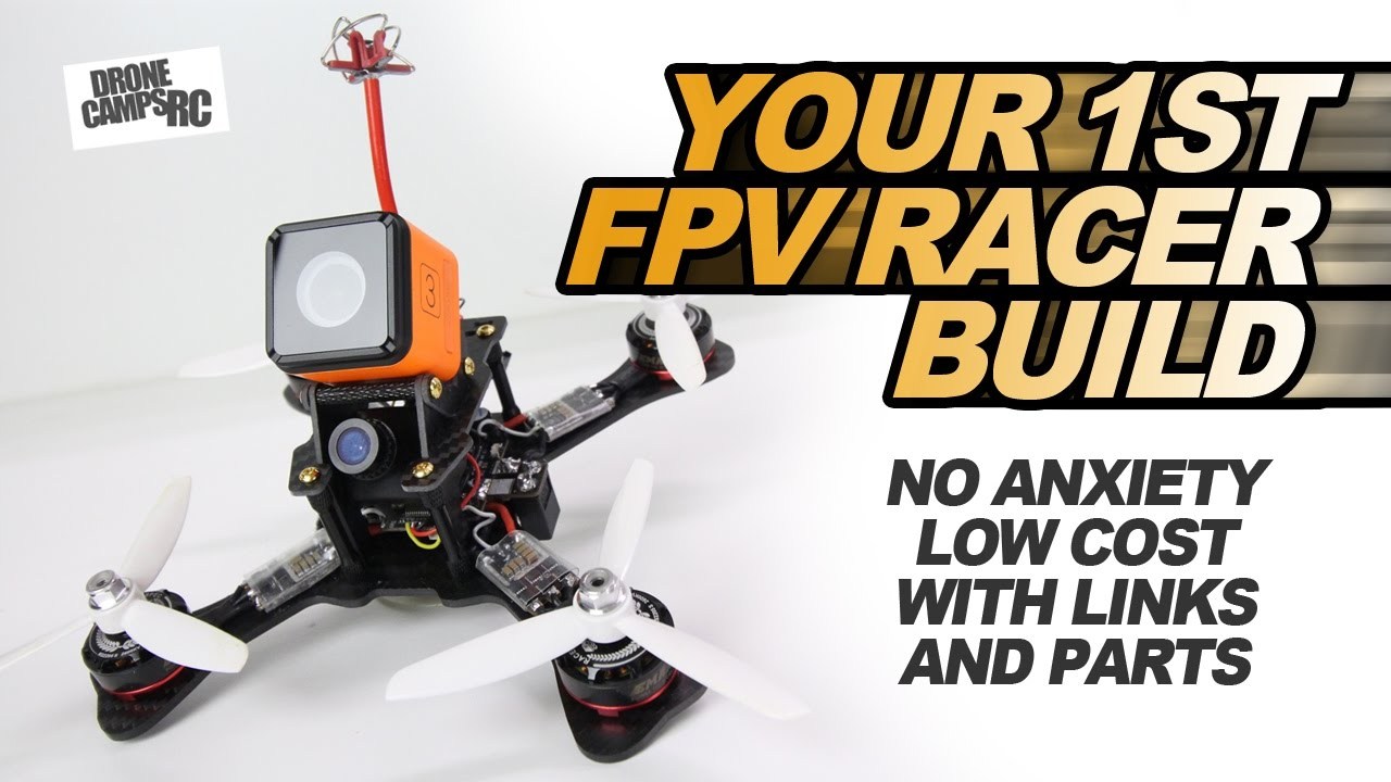 YOUR FIRST FPV RACER BUILD – EASY GUIDE & LINKS