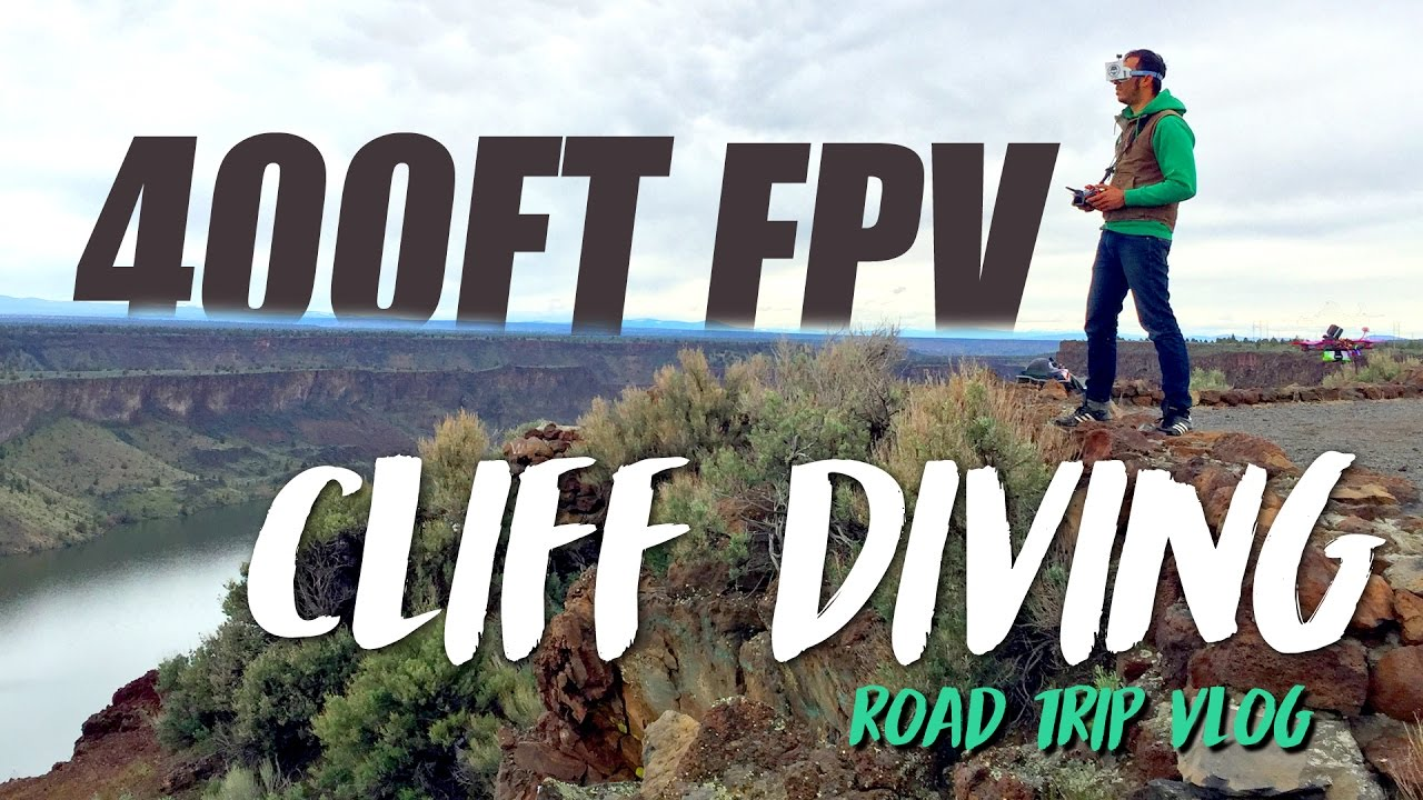 400FT CLIFF DIVING – FPV ROAD TRIP