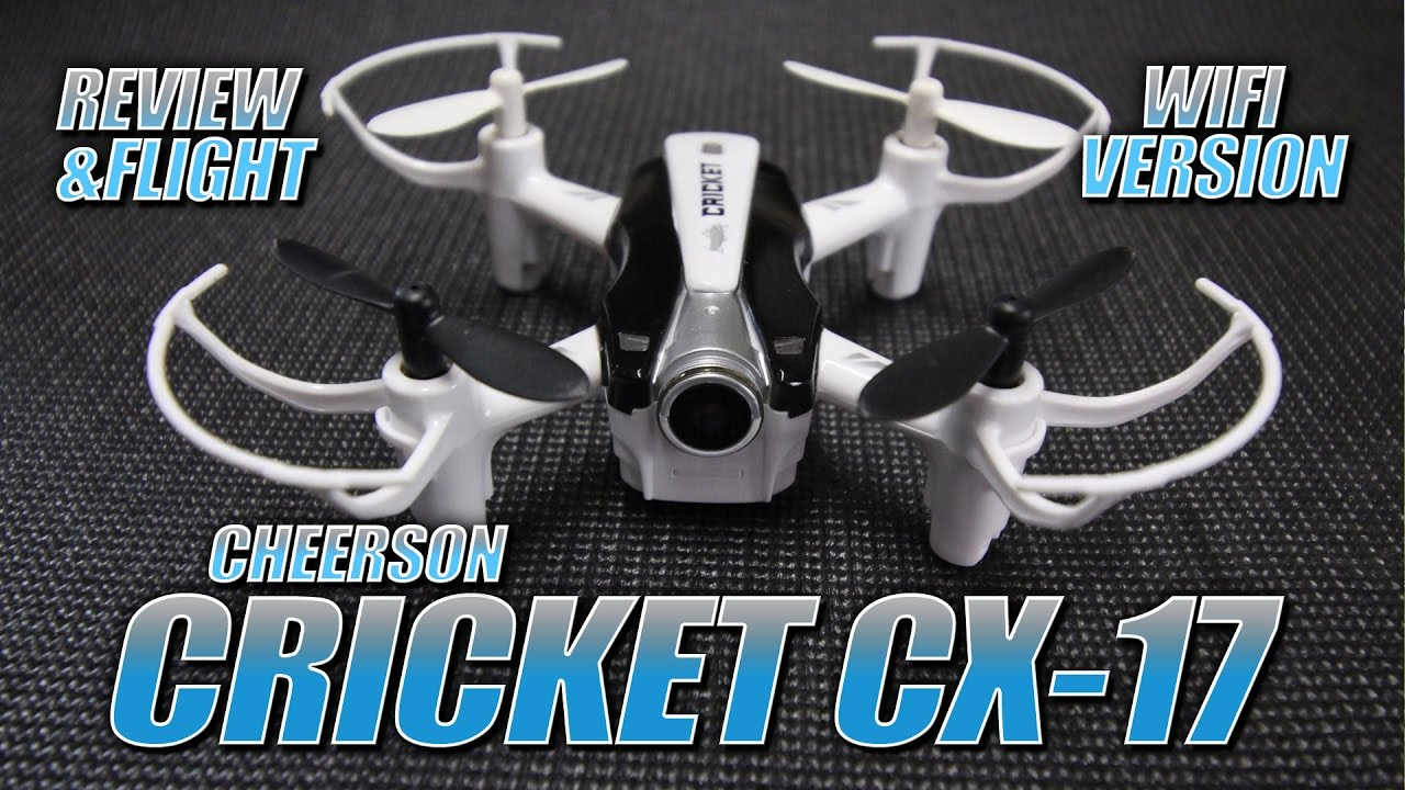 Cheerson CX-17 Cricket Wifi Quadcopter – FULL REVIEW