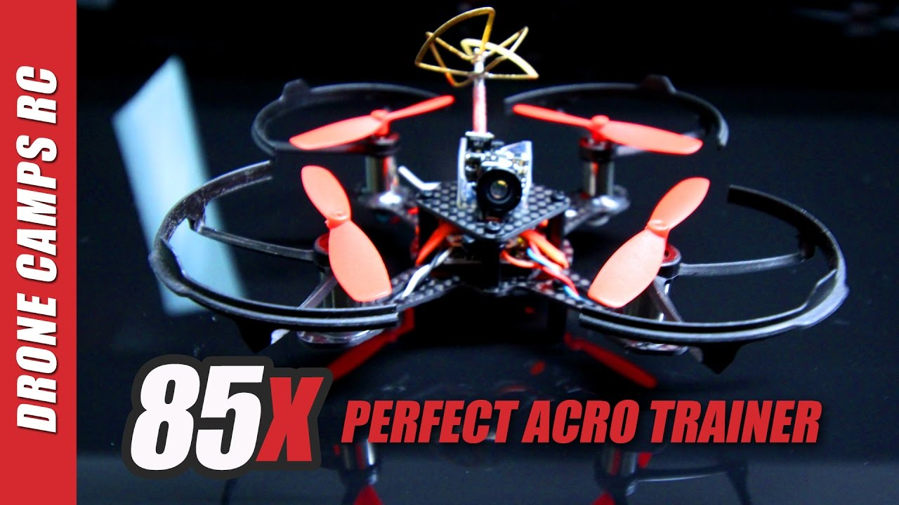 85X Fpv Racer Drone – PERFECT ACRO TRAINER