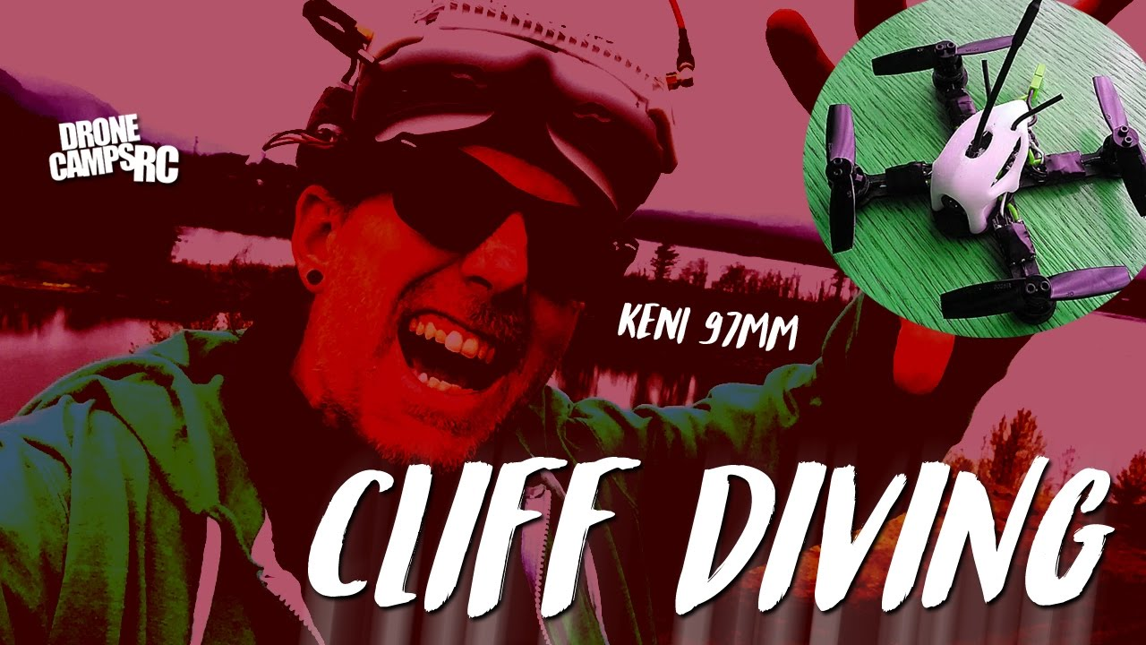 CLIFF DIVING – KENI 97MM with DRONE CAMPS RC