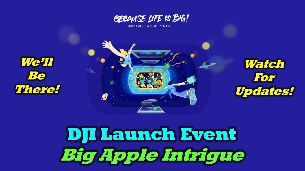 DJI Launch Event 11/28/18 – Intrigue In The Big Apple