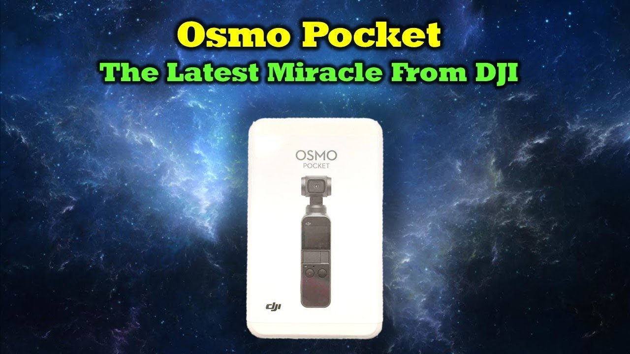 DJI Osmo Pocket – Trust Me, You'll Want One!