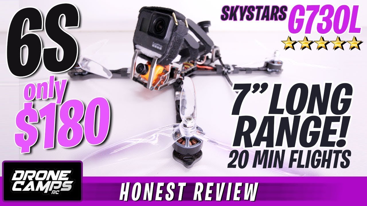 6S LONG RANGE FPV 7″ Quad for $180 – SKYSTARS G730L – Honest Review & Flights