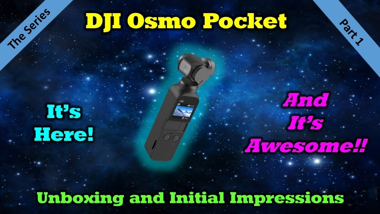 DJI Osmo Pocket – Unboxing, Overview and Footage