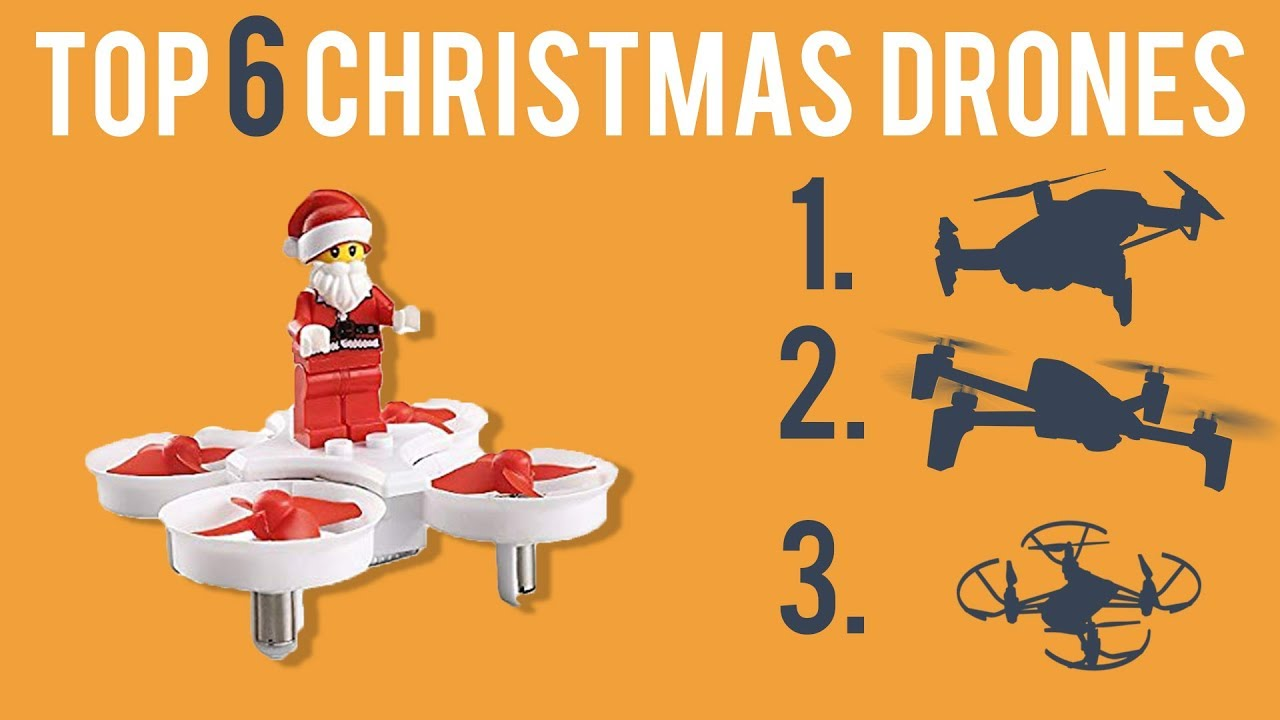 My Top 6 Christmas Drones in 2018