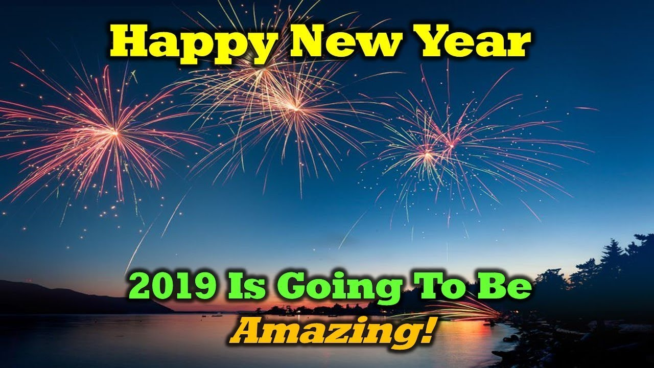 Happy New Year and Some Thought For 2019
