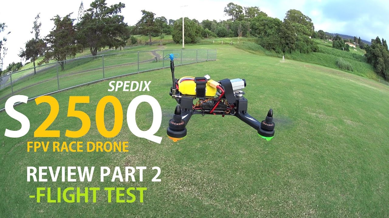 SPEDIX S250Q FPV Race Drone Review – Part 2 – [Flight Test