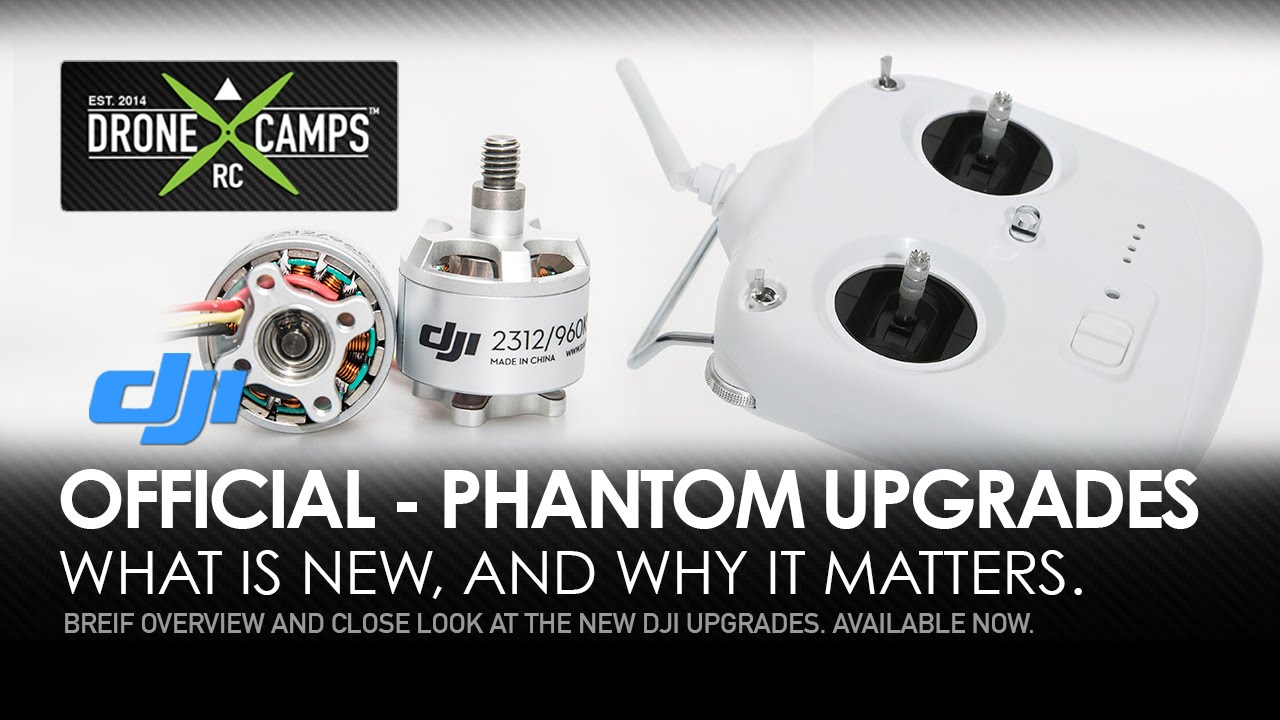 NEW OFFICIAL DJI Phantom Upgrades – VIDEO OVERVIEW