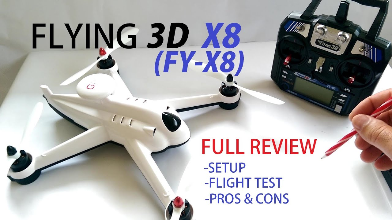 Flying 3D X8 (FY-X8) GPS QuadCopter Drone Full Review – Setup, Flight Test, Pros & Cons