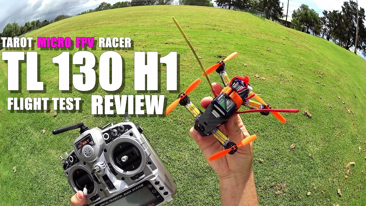 TAROT TL130H1  Micro FPV Race Drone Review – Part 2 – [Flight Test, Pros & Cons]