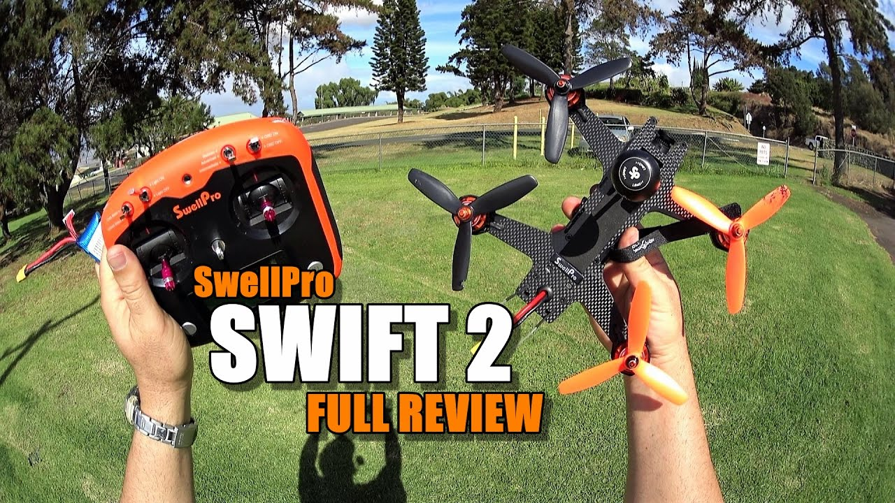 SWELLPRO SWIFT 2 RTF FPV Race Drone Review – [UnBox, Inspection, Flight/Crash Test, Pros & Cons]