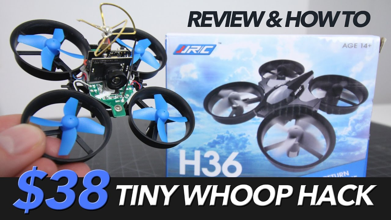 $38 TINY WHOOP HACK – REVIEW & MODS WITH A JJRC H36