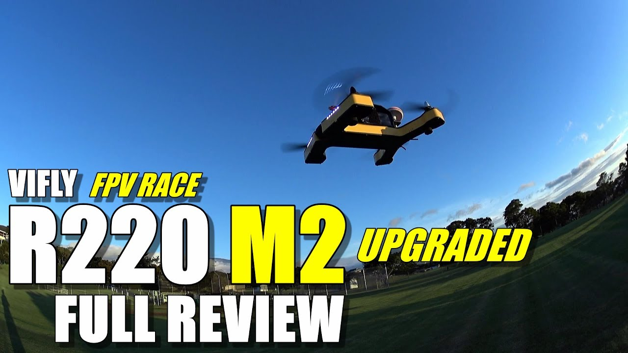 VIFLY R220 M2 Upgraded Race Drone – Full Review – [UnBoxing, Inspection, Flight Test, Pros & Cons]