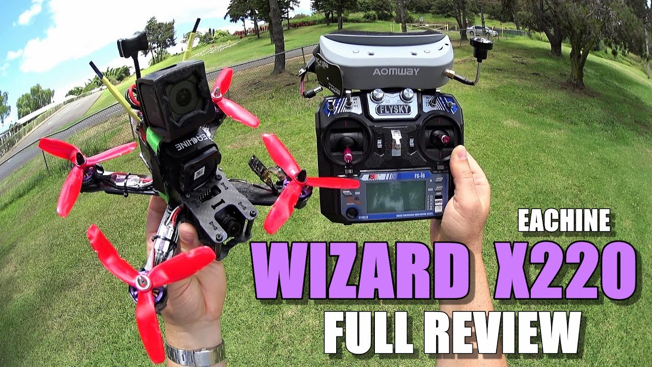 Eachine WIZARD X220 FPV – Full Review – [Unboxing / Inspection / Flight-CRASH! Test / Pros & Cons]