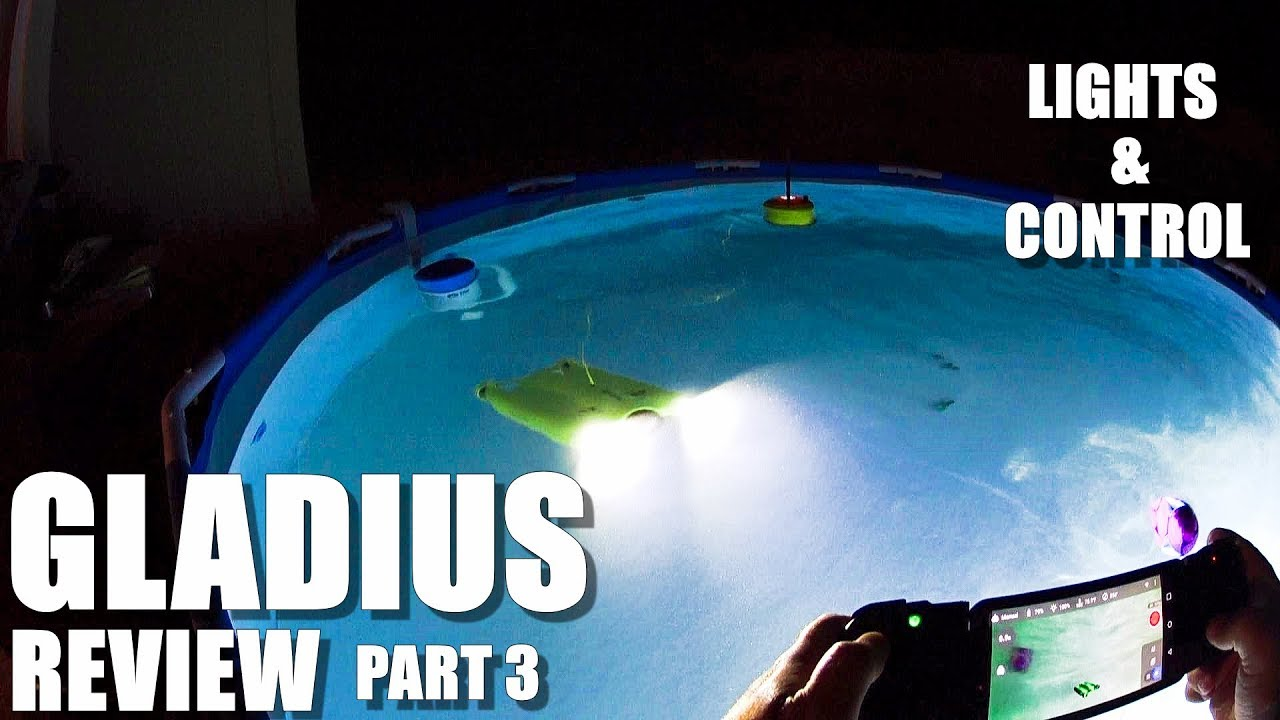 GLADIUS Submersible ROV Drone Review – Part 3 – Lights & Controls in the Pool ?