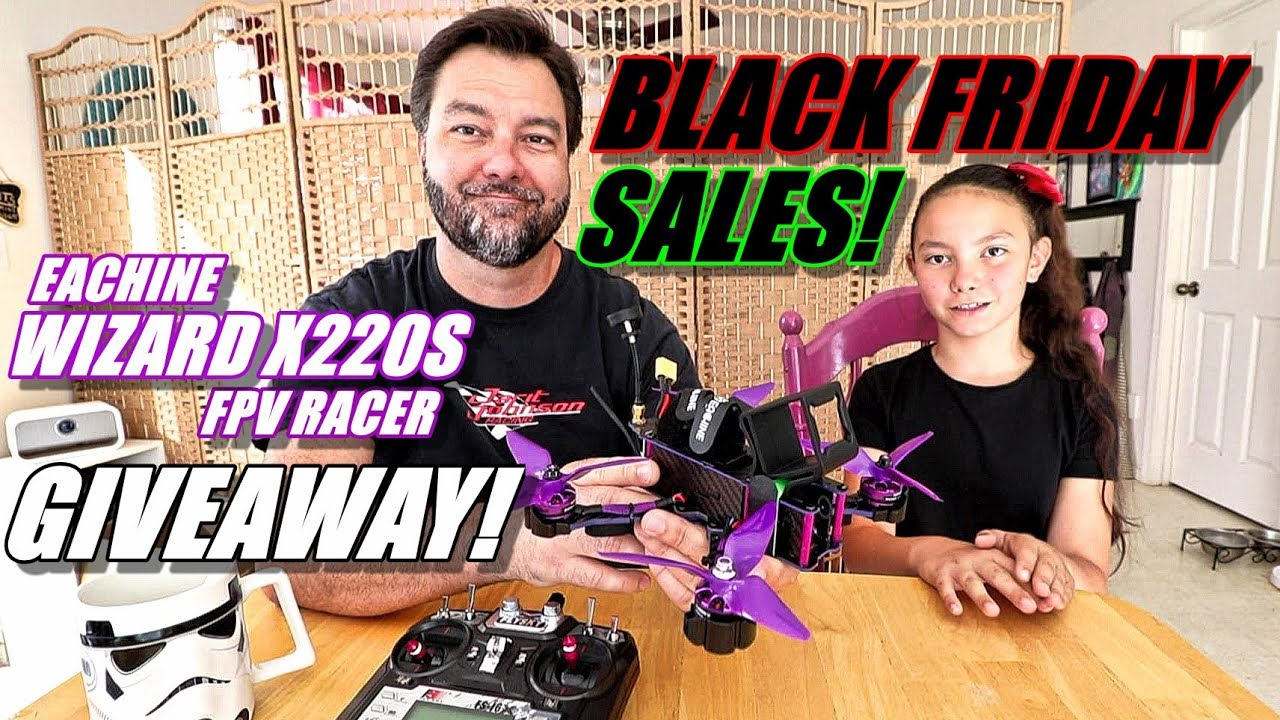 EACHINE WIZARD X220S FPV Race Drone GIVEAWAY! & BLACK FRIDAY Deals!! ??