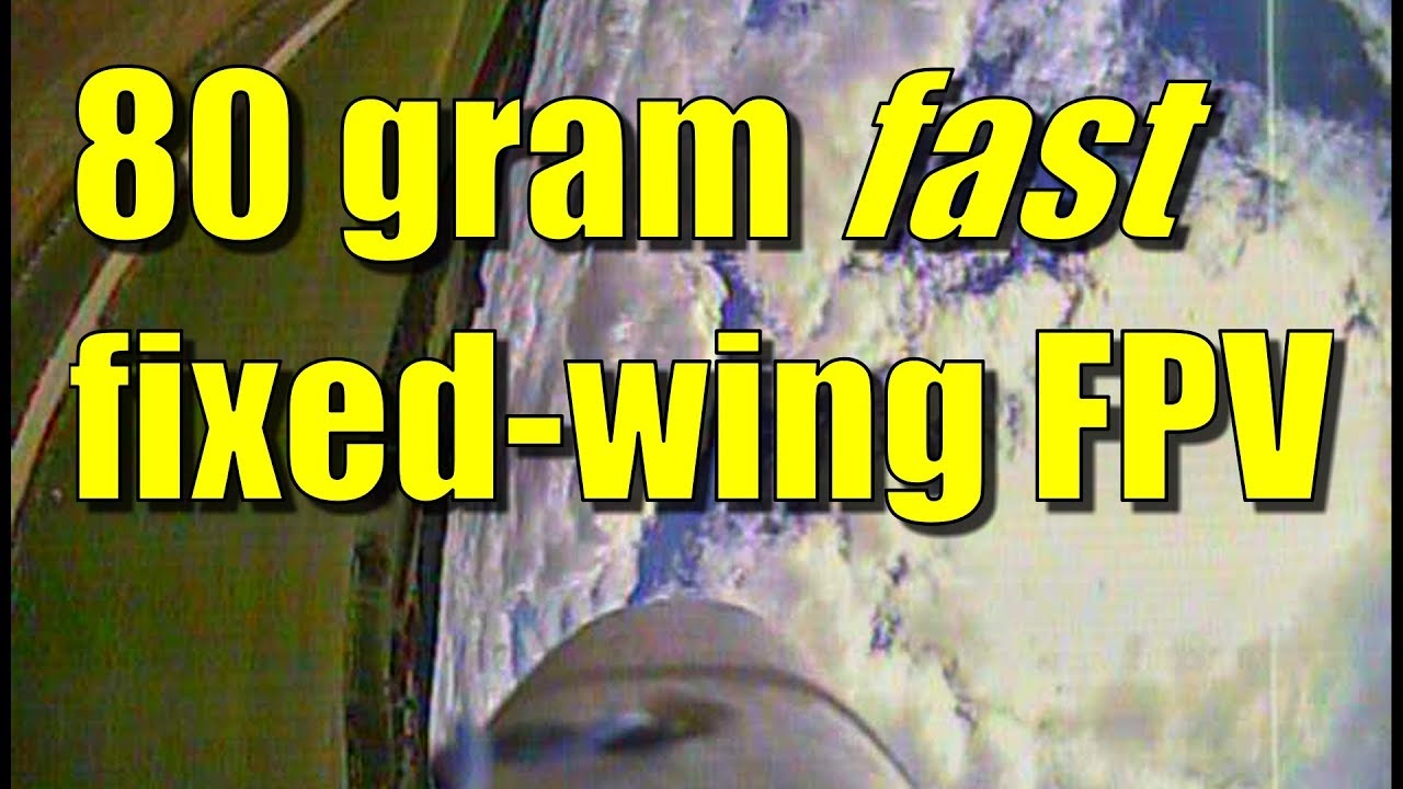 Fast(ish) fixed-wing FPV RC plane just 80 grams?