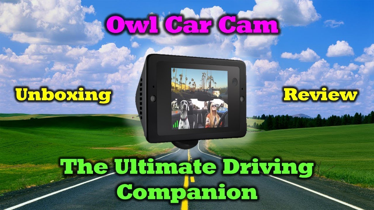 Owl Car Cam – Capture The Unexpected – Unboxing / Installation / Review