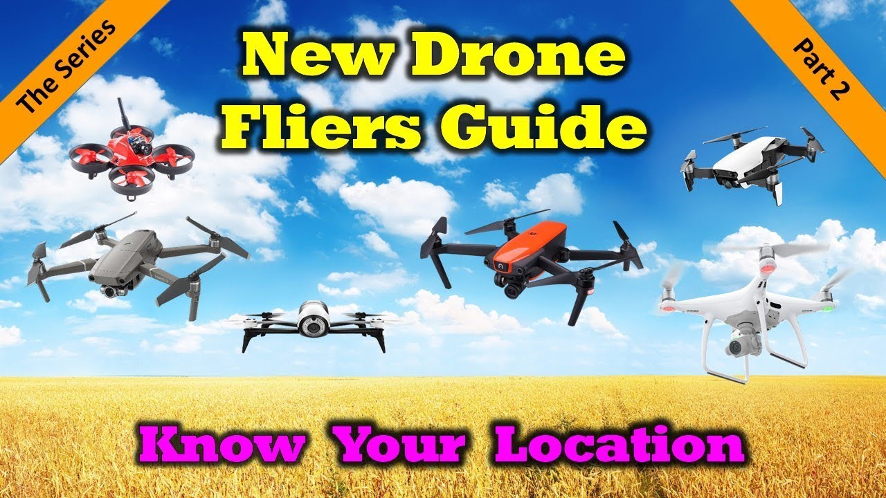 New Drone Fliers Guide – Part 2 – Know Your Location
