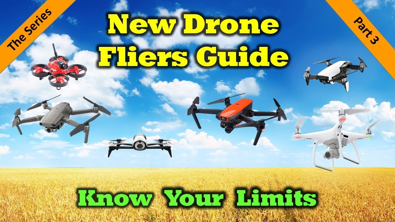 New Drone Fliers Guide – Part 3 – Know Your Limits
