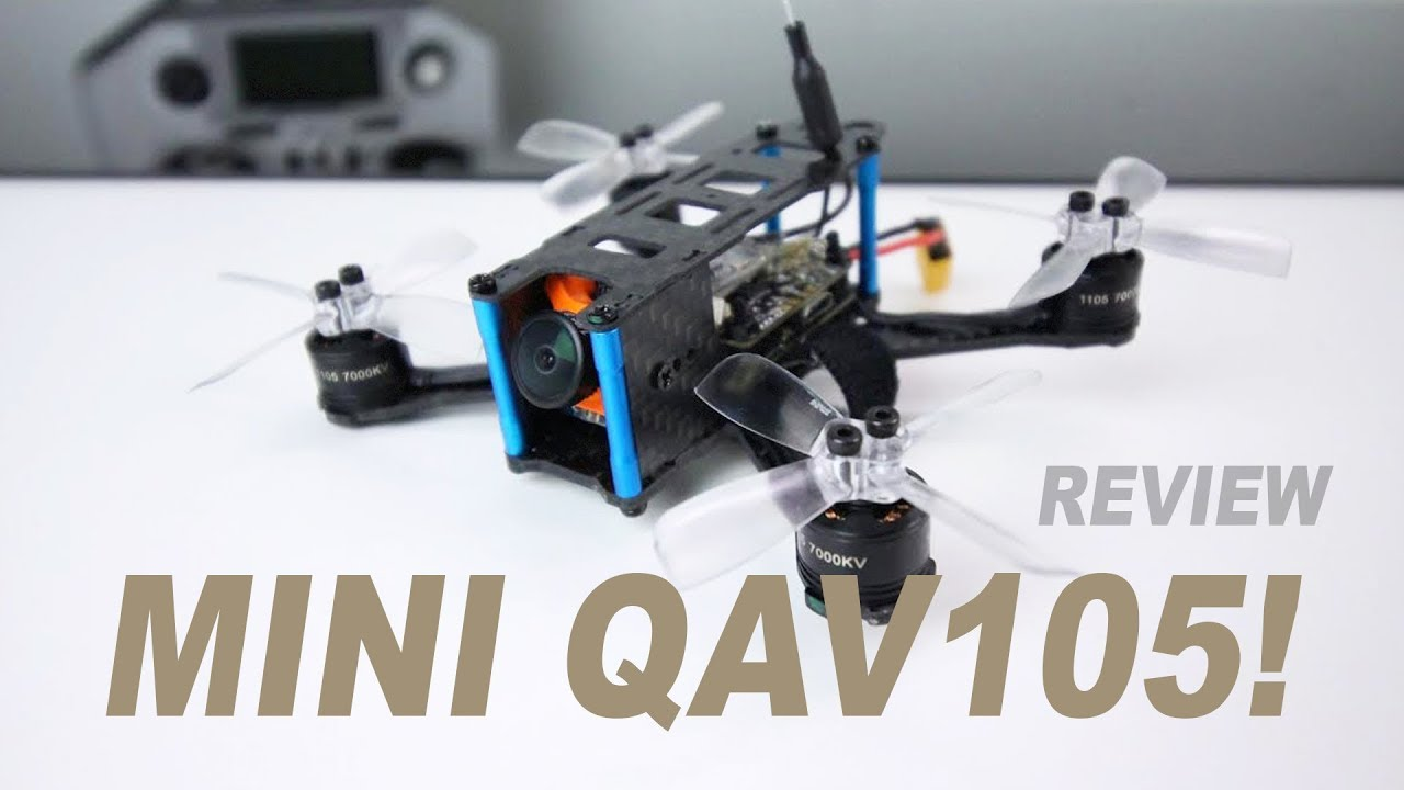 MINI QAV105! – Brushless FPV Racing Drone – FULL REVIEW