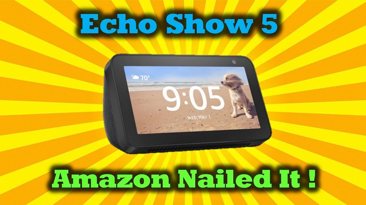 Amazon Echo Show 5 – Amazing Tech For Under $90