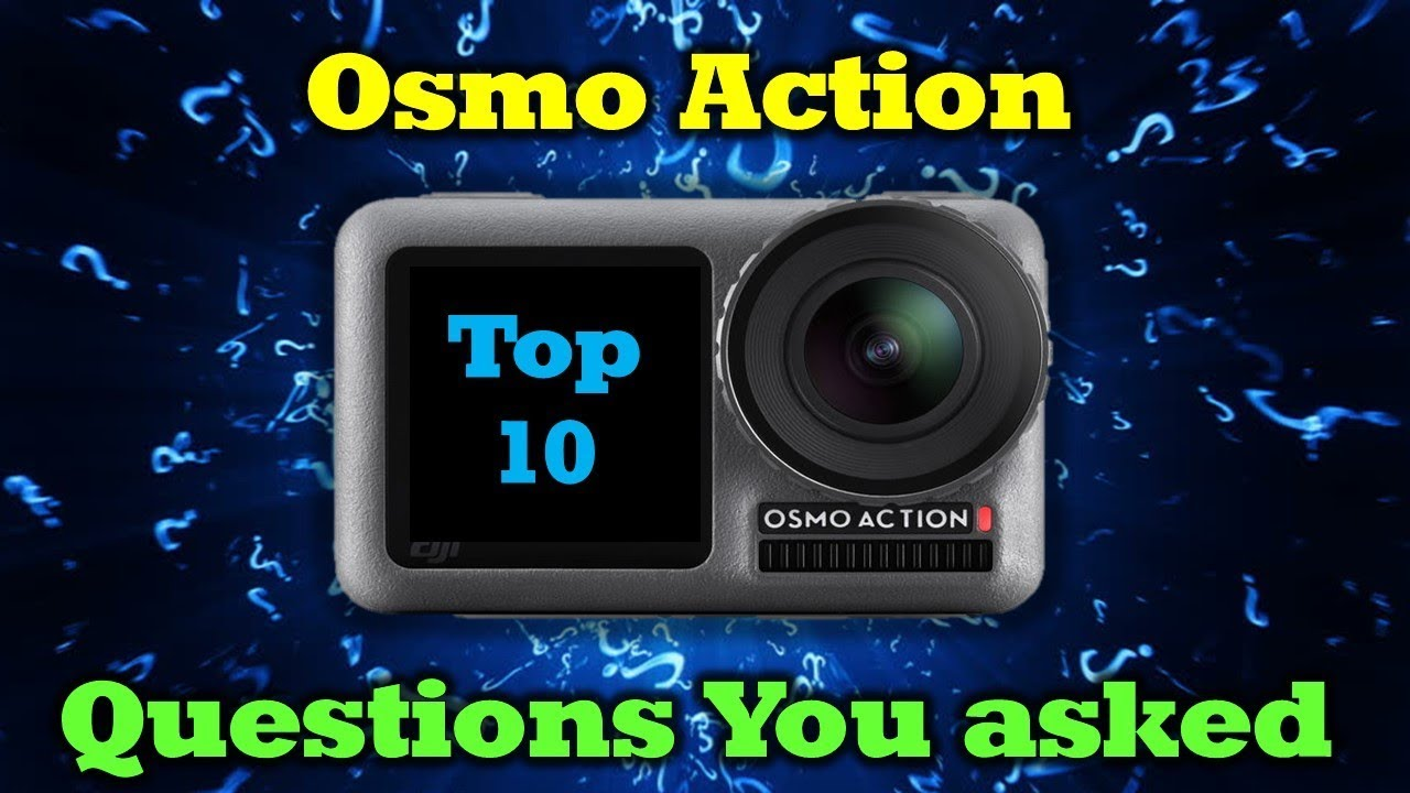 Osmo Action – Top 10 Questions Answered & Explained