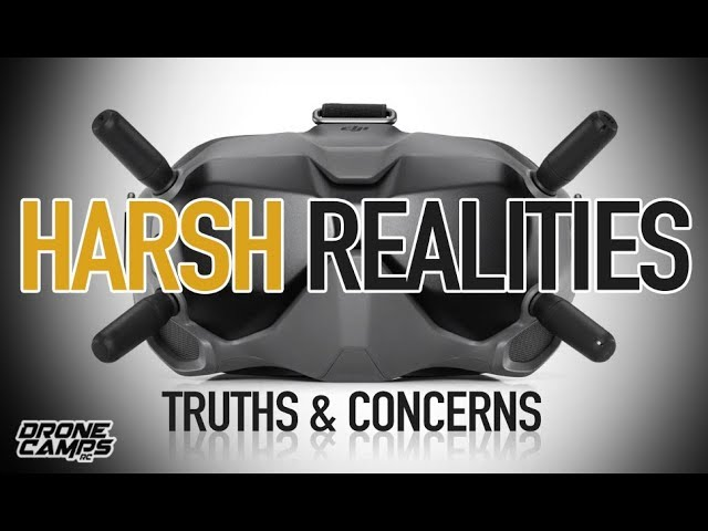 DJI DIGITAL FPV SYSTEM – HARSH REALITIES, TRUTHS & CONCERNS