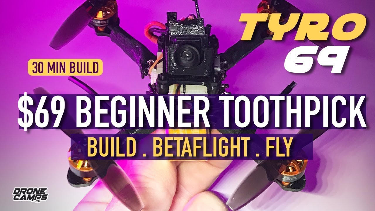 $69 Beginner Toothpick – EACHINE TYRO69 – BUILD. BETAFLIGHT. FLY. – REVIEW