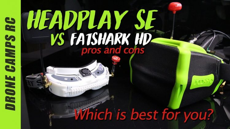 HEADPLAY SE Fpv Goggles -VS- Fatshark HD Review