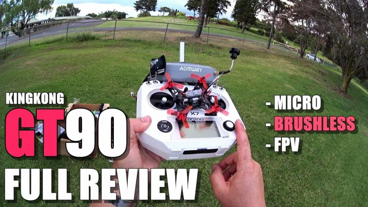 KingKong 90GT Micro Brushless FPV – Full Review – [Unboxing, Inspection, Flight Test, Pros & Cons]