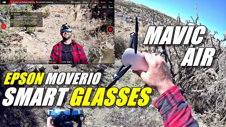 DJI MAVIC AIR with Epson Moverio BT300 Smart Glasses – Review Part 2 – Flight Test, Pros & Cons