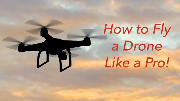 How To Fly A Drone Like A Pro