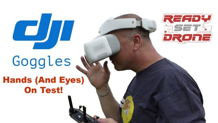 DJI Goggles – Hands (and Eyes) On Review