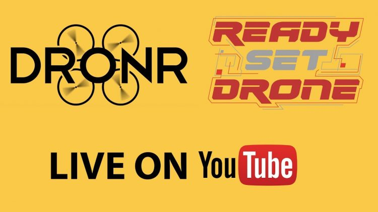 Live With DRONR and Ready Set Drone – June 4, 2017