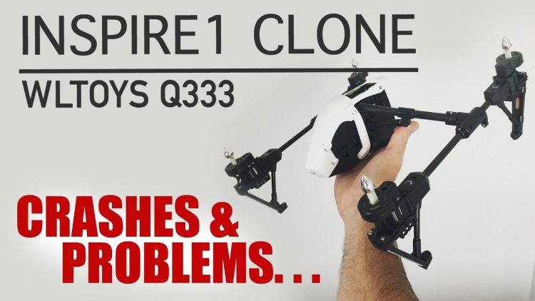 Inspire1 Clone by Wltoys Q333 – NOTHING but PROBLEMS