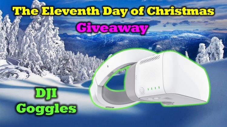 Free DJI Goggles – 12 Days of Drone Valley Christmas Giveaways 2019