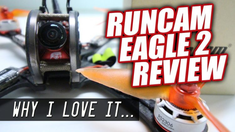 RUNCAM Eagle 2 – Why I love it – COMPARISON FLIGHT REVIEW