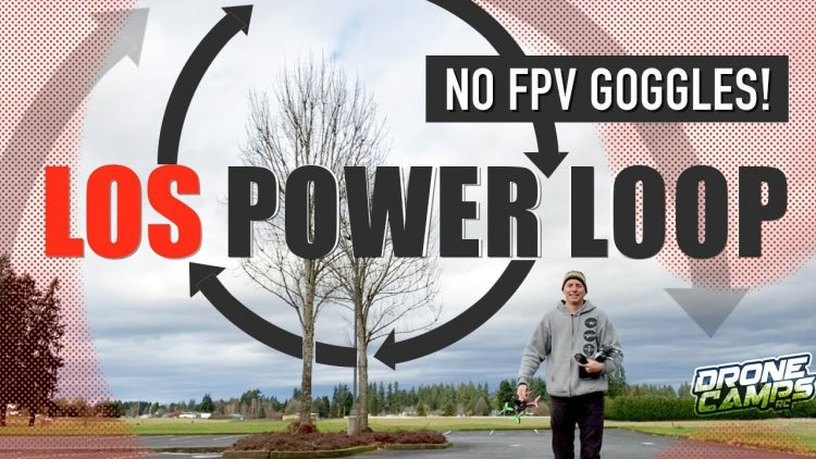 LOS POWER LOOP ? NO FPV GOGGLES ???