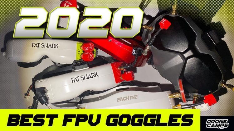 BEST FPV GOGGLES in 2020 ?